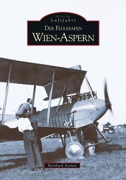 Der Flughafen Wien-Aspern von Keimel,  Reinhard