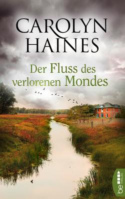 Der Fluss des verlorenen Mondes von Haines,  Carolyn, Pilgram,  Lore