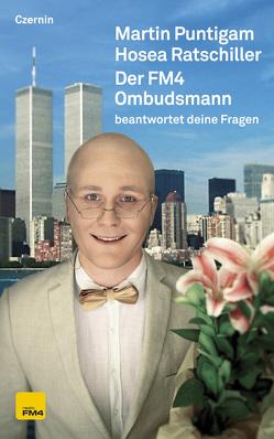 Der FM4 Ombudsmann von Puntigam,  Martin, Ratschiller,  Hosea