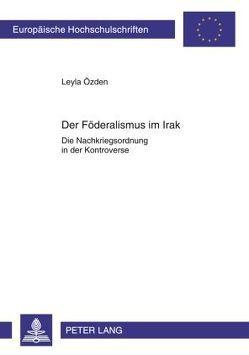 Der Föderalismus im Irak von Özden,  Leyla