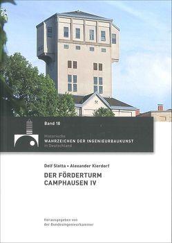 Der Förderturm Camphausen IV von Kierdorf,  Alexander, Slotta,  Delf