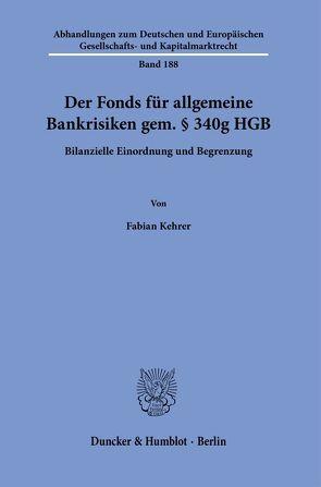 Der Fonds für allgemeine Bankrisiken gem. § 340g HGB. von Kehrer,  Fabian