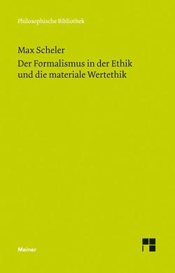 Der Formalismus in der Ethik und die materiale Wertethik von Bermes,  Christian, Hand,  Annika, Scheler,  Max
