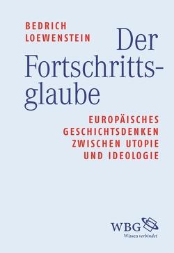 Der Fortschrittsglaube von Loewenstein,  Werner Bedrich