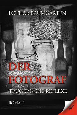 Der Fotograf von Baumgarten,  Lothar
