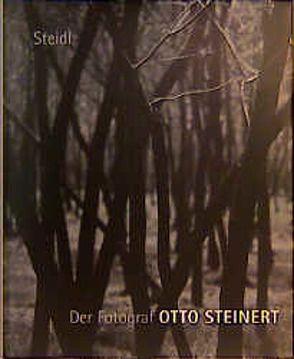 Der Fotograf Otto Steinert von Derenthal,  Ludger, Eskildsen,  Ute, Herrmann,  Ulrike, Schmoll,  J A (gen. Eisenwerth)