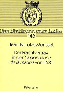 Der Frachtvertrag in der «Ordonnance de la marine» von 1681 von Buske,  Petra