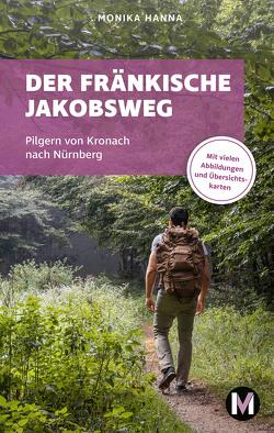 Der fränkische Jakobsweg von Hanna,  Monika