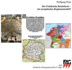 Der Fränkische Reichskreis – ein europäisches Regionenmodell? von Wüst,  Wolfgang