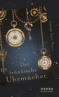 Der fränkische Uhrmacher von Mano,  George Gaio