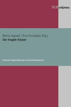 Der fragile Körper von Agazzi,  Elena, Kocziszky,  Éva