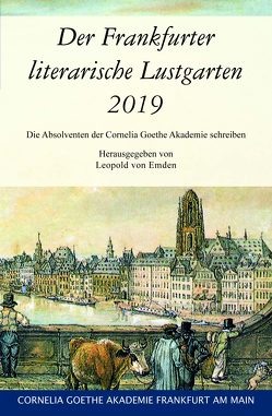 Der Frankfurter literarische Lustgarten 2019 von Emden,  Leopold von