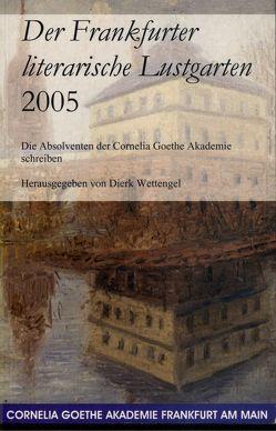 Der Frankfurter literarische Lustgarten von Wettengel,  Dierk