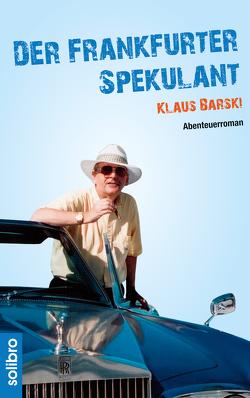 Der Frankfurter Spekulant von Barski,  Klaus, Neumann,  Wolfgang