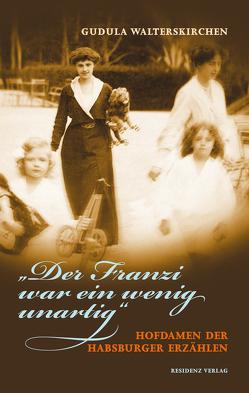 """""""Der Franzi war ein wenig unartig"""" von Walterskirchen,  Gudula"""