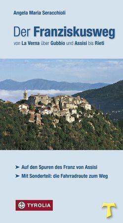 Der Franziskusweg von La Verna über Gubbio und Assisi bis Rieti von Gasperi,  Klaus, Stein,  Gabriele