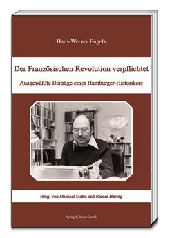 Der Französischen Revolution verpflichtet von Engels,  Hans-Werner, Hering,  Rainer, Mahn,  Michael
