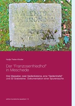 """Der """"Franzosenfriedhof"""" in Meschede von Thelen-Khoder,  Nadja"""