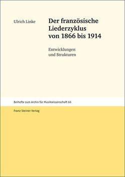 Der französische Liederzyklus von 1866 bis 1914 von Linke,  Ulrich