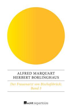 Der Frauenarzt von Bischofsbrück 3 von Borlinghaus,  Herbert, Fetscher,  Iring, Marquart,  Alfred