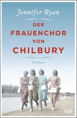 Der Frauenchor von Chilbury von O'Brien,  Andrea, Ryan,  Jennifer