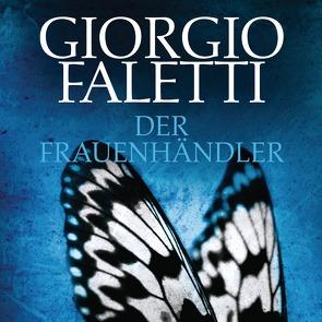 Der Frauenhändler von Faletti,  Giorgio, Franz,  Claudia, Tregor,  Michael