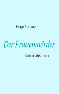 Der Frauenmörder von Bettauer,  Hugo, Siefken,  Jan
