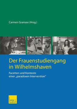 Der Frauenstudiengang in Wilhelmshaven von Gransee,  Carmen