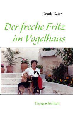 Der freche Fritz im Vogelhaus von Geier,  Ursula