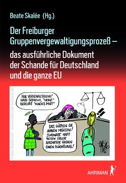 Der Freiburger Gruppenvergewaltigungsprozeß – von Skalée,  Beate
