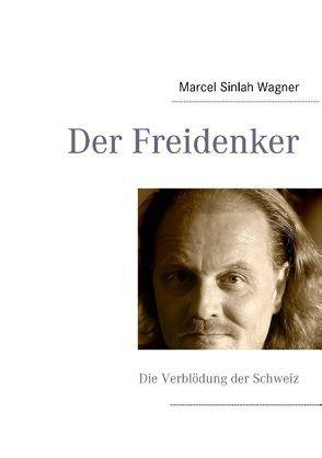 Der Freidenker von Wagner,  Marcel Sinlah