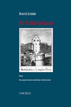 Der Freihof von Aarau von Charbon,  Rémy, Zschokke,  Heinrich