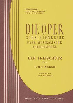 Der Freischütz von Cornelissen,  Thilo, Stoverock,  Dietrich, Weber,  Carl Maria von