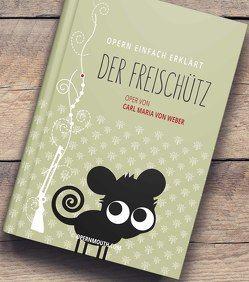 Der Freischütz – Oper von Carl Maria von Weber von Sprenger,  Petra