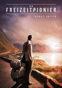 Der Freizeitpionier von Sailer,  Thomas