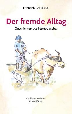 Der fremde Alltag von Schilling,  Dietrich