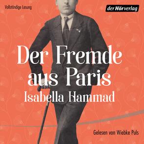 Der Fremde aus Paris von Ahrens,  Henning, Hammad,  Isabella, Puls,  Wiebke
