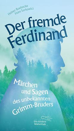 Der fremde Ferdinand von Boehncke,  Heiner, Grimm,  Ferdinand, Sarkowicz,  Hans