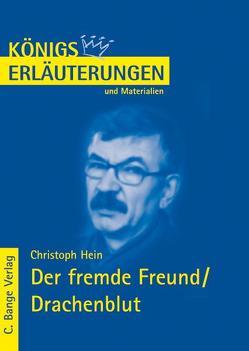 Der fremde Freund / Drachenblut von Christoph Hein. Textanalyse und Interpretation. von Bernhardt,  Rüdiger, Hein,  Christoph