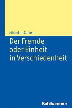 Der Fremde oder Einheit in Verschiedenheit von Falkner,  Andreas