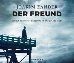 Der Freund von Hübschmann,  Ulrike, Wolf,  Roland, Zander,  Joakim