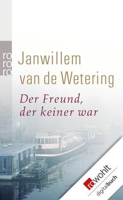 Der Freund, der keiner war von Schomburg,  Klaus, Wetering,  Janwillem van de