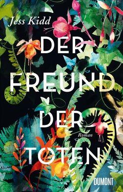 Der Freund der Toten von Kidd,  Jess, Timmermann,  Klaus, Wasel,  Ulrike