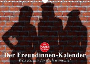 Der Freundinnen-Kalender. Was ich mir für dich wünsche! (Wandkalender 2018 DIN A4 quer) von Stanzer,  Elisabeth