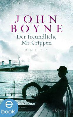 Der freundliche Mr. Crippen von Boyne,  John, Löcher-Lawrence,  Werner