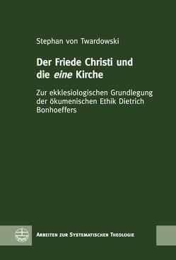 Der Friede Christi und die eine Kirche von von Twardowski,  Stephan