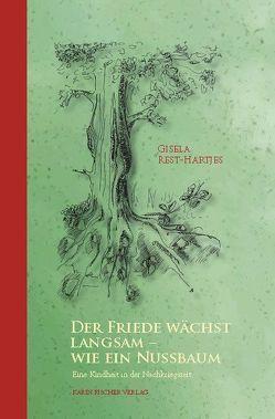 Der Friede wächst langsam – wie ein Nussbaum von Rest,  Franco, Rest-Hartjes,  Gisela, Schneevoigt-van Dyck,  Angela
