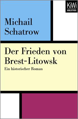 Der Frieden von Brest-Litowsk von Hitzer,  Friedrich, Schatrow,  Michail