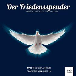 Der Friedensspender von van Amseln,  Clarissa, Wollinger,  Manfred