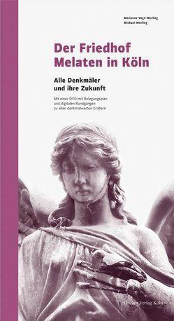 Der Friedhof Melaten in Köln von Vogt-Werling,  Marianne, Werling,  Michael